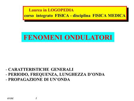 FENOMENI ONDULATORI Laurea in LOGOPEDIA