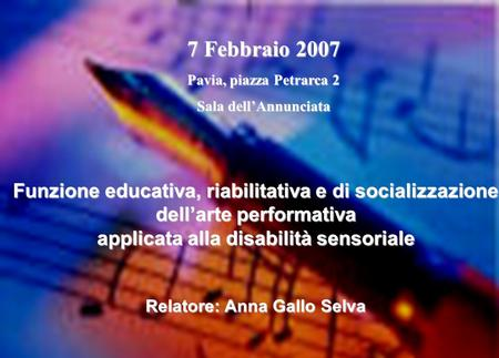 applicata alla disabilità sensoriale Relatore: Anna Gallo Selva