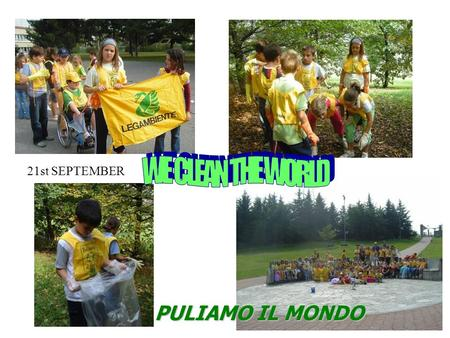 21st SEPTEMBER PULIAMO IL MONDO. TUTTI A SCUOLA A PIEDI EVERYBODY WALKS TO SCHOOL 6 th October.