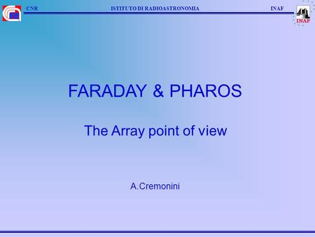 FARADAY & PHAROS The Array point of view A.Cremonini