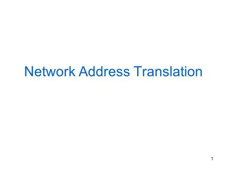 1 Network Address Translation. 2 Gestione piano di numerazione IP ICANN ( Internet Corporation for Assigned Names and Numbers ) RIR –RIPE (Réseaux IP.