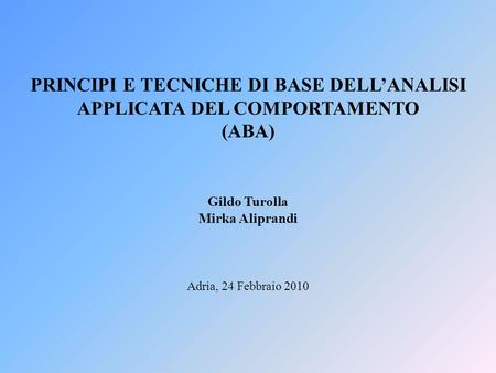 PRINCIPI E TECNICHE DI BASE DELL'ANALISI APPLICATA DEL COMPORTAMENTO