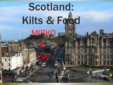 Scotland: Kilts & Food MIRKO & LIN.