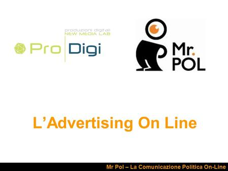 LAdvertising On Line Mr Pol – La Comunicazione Politica On-Line.