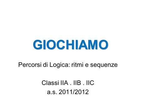 Percorsi di Logica: ritmi e sequenze