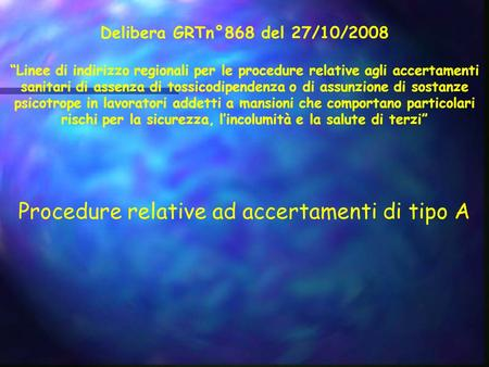 Procedure relative ad accertamenti di tipo A