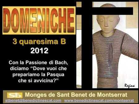 I 3 quaresima B 2012 DOMENICHE