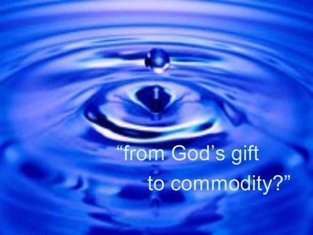 """from God's gift to commodity?"""