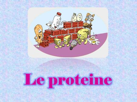 Le proteine.