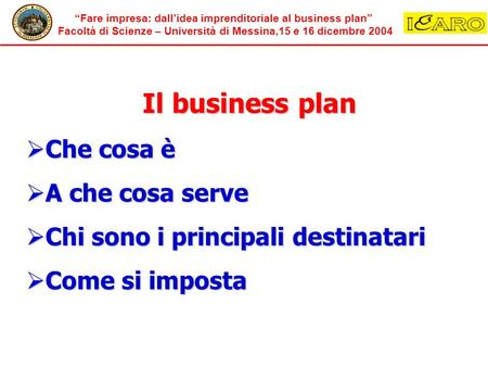Il business plan Che cosa è A che cosa serve