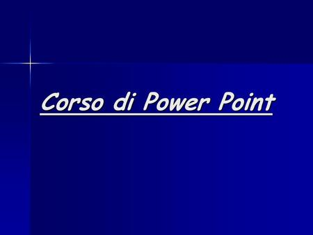 Corso di Power Point.