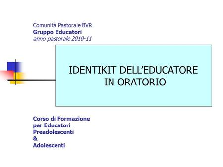 IDENTIKIT DELL'EDUCATORE