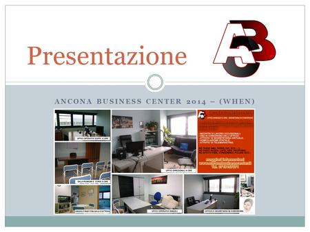 ANCONA BUSINESS CENTER 2014 – (WHEN) Presentazione.