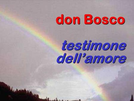 Don Bosco testimone dell'amore.