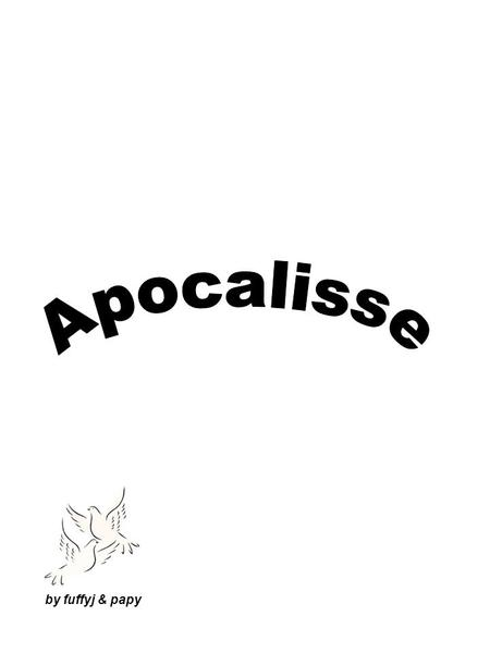 Apocalisse by fuffyj & papy.