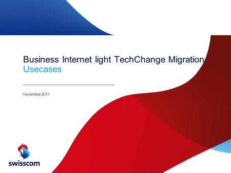 Business Internet light TechChange Migration Usecases novembre 2011.