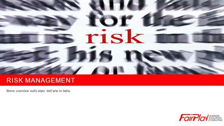 RISK MANAGEMENT Breve overview sullo stato dellarte in Italia.