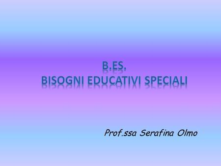 B.ES. BISOGNI EDUCATIVI SPECIALI