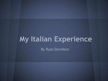 My Italian Experience By Ryan Davidson. My daily routine in Urbino If there was no field trip in the morning, my daily routine in Urbino was very basic.