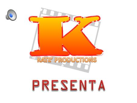 KATE' PRODUCTIONS PRESENTA.