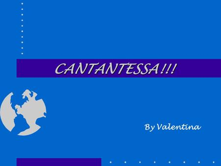 CANTANTESSA!!! By Valentina.