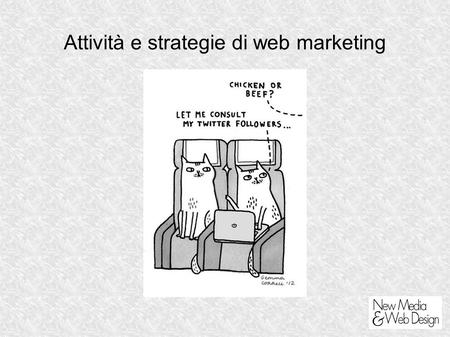 Attività e strategie di web marketing. Fate clic per aggiungere un titolo.