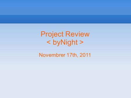 Project Review Novembrer 17th, 2011. Project Review Agenda: Project goals User stories – use cases – scenarios Project plan summary Status as of November.