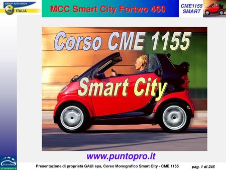 MCC Smart City Fortwo 450 Corso CME 1155 Smart City www.puntopro.it.