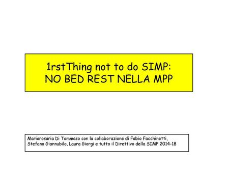 1rstThing not to do SIMP: NO BED REST NELLA MPP