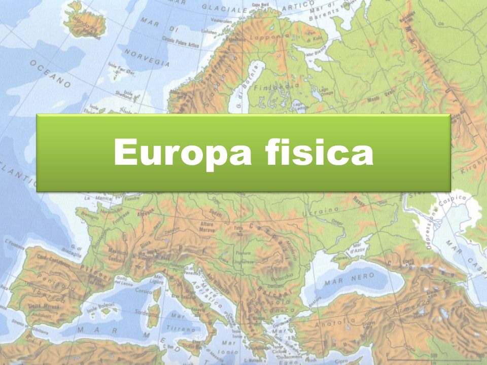 Cartina Fisica Europa Orientale.Europa Fisica Ppt Scaricare