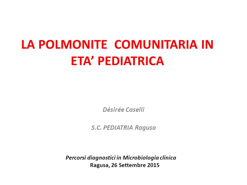 LA POLMONITE COMUNITARIA IN ETA' PEDIATRICA