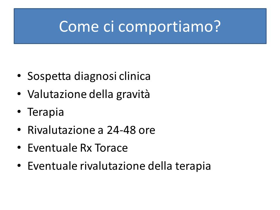 Come ci comportiamo Sospetta diagnosi clinica