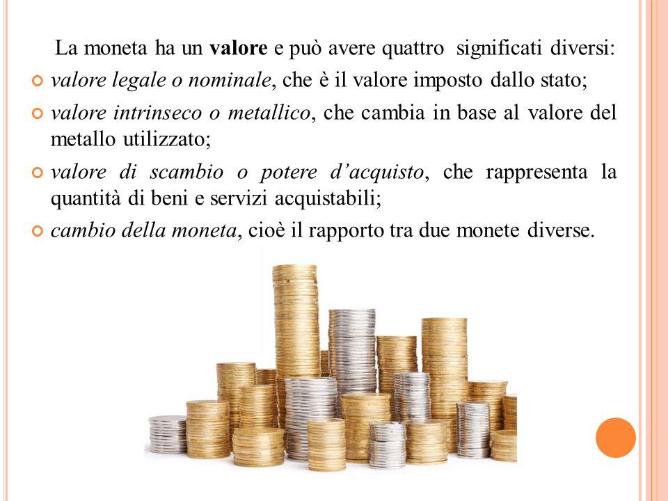 4481600ae1 La moneta ha un valore e può avere quattro significati diversi:
