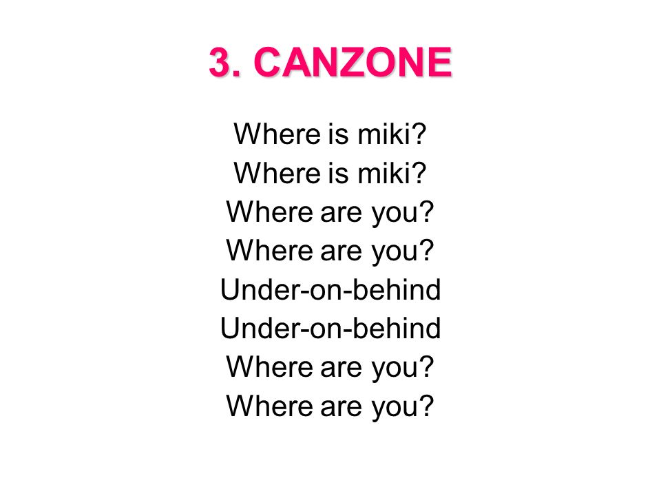 3. CANZONE Where is miki Where are you Under-on-behind