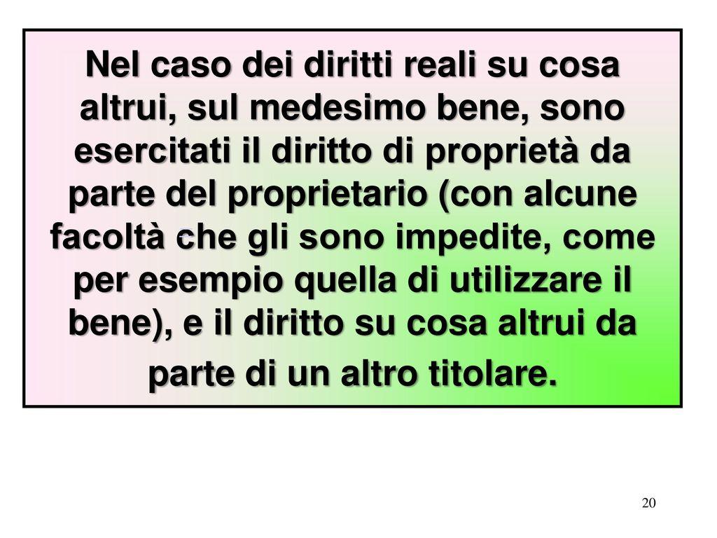 DIRITTO DIRITTI REALI SU COSA DI PROPRIETAu0027 ALTRUI. 20 Nel ...