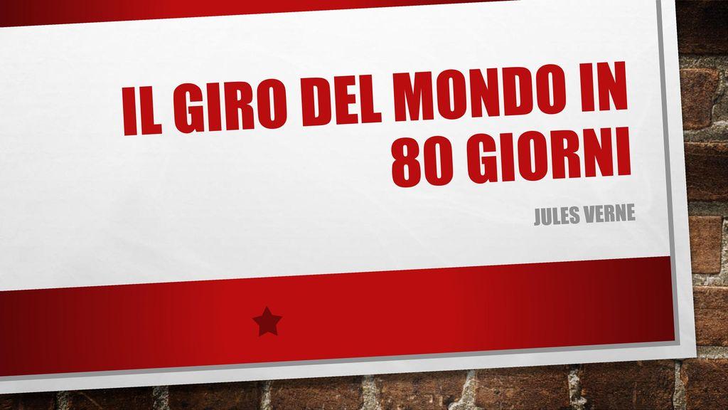 online store 774fc 4b410 IL GIRO DEL MONDO IN 80 GIORNI - ppt scaricare