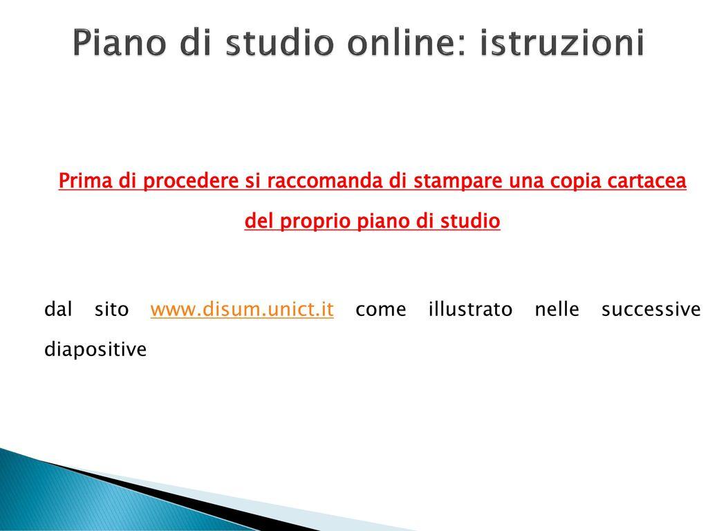 Disum Calendario Esami.Piani Di Studio Online Istruzioni Per La Compilazione Ppt