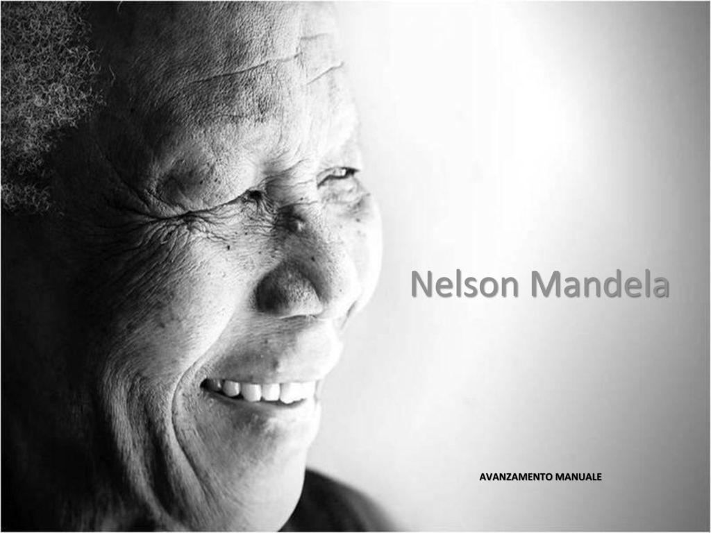 Nelson Mandela Avanzamento Manuale Ppt Scaricare