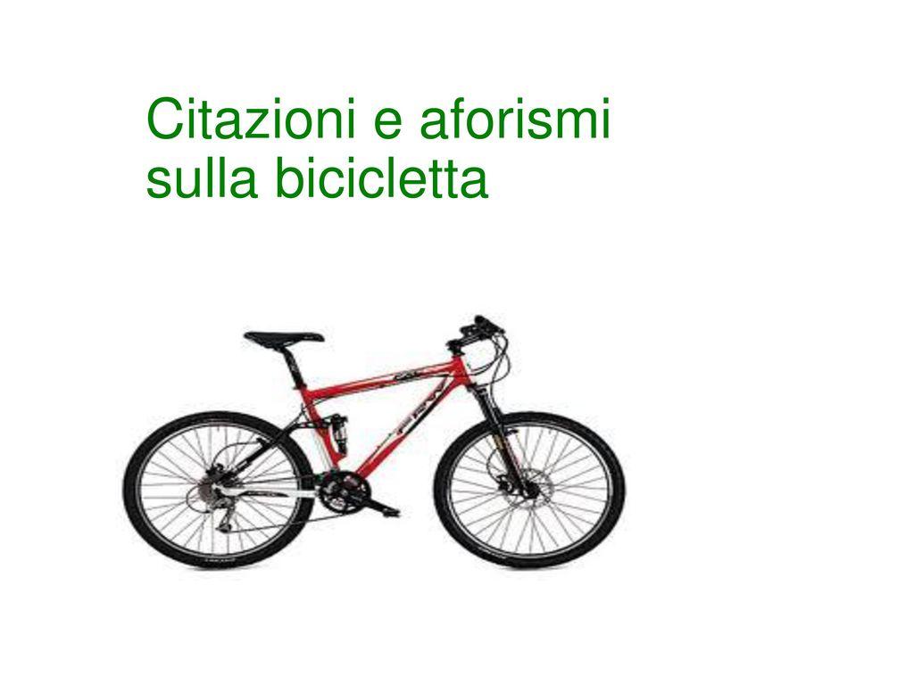 Citazioni E Aforismi Sulla Bicicletta Ppt Scaricare
