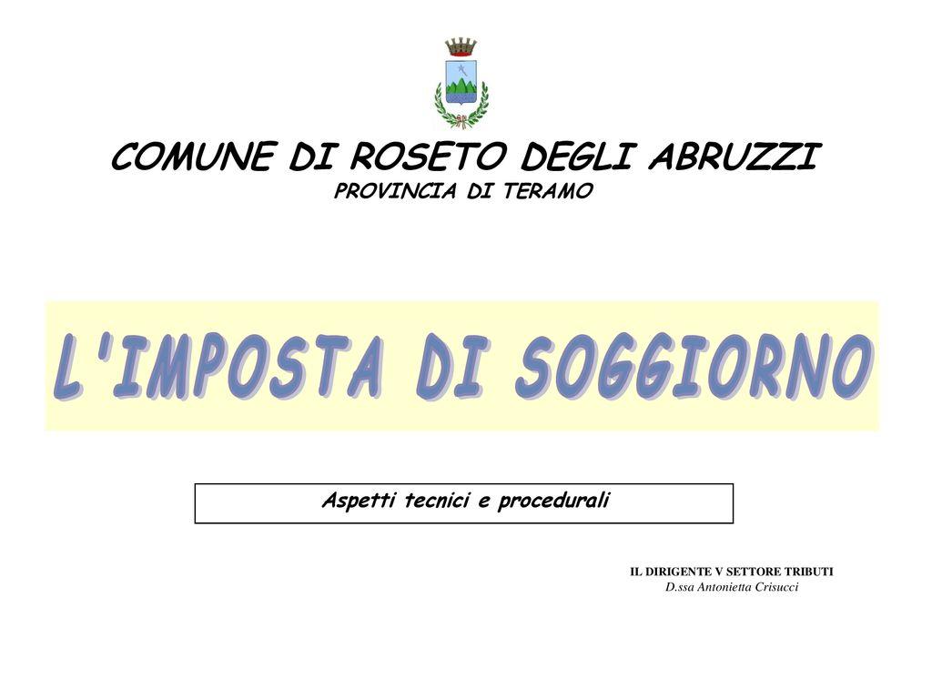 L\'IMPOSTA DI SOGGIORNO COMUNE DI ROSETO DEGLI ABRUZZI - ppt ...