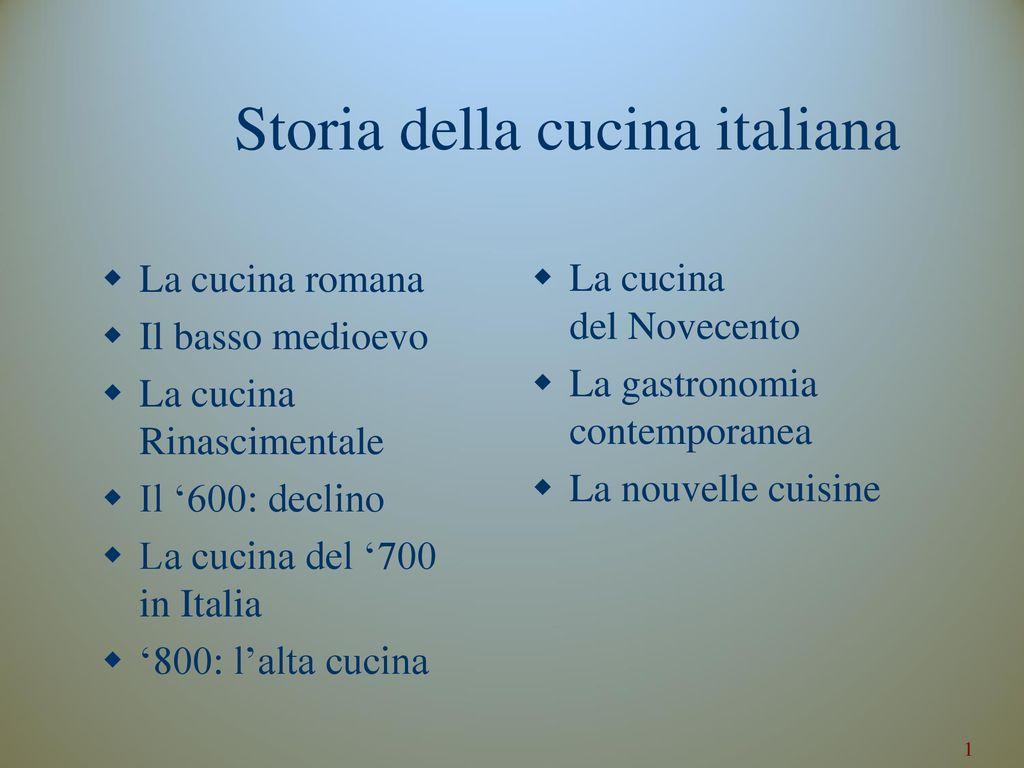 La Storia Della Cucina storia della cucina italiana - ppt scaricare