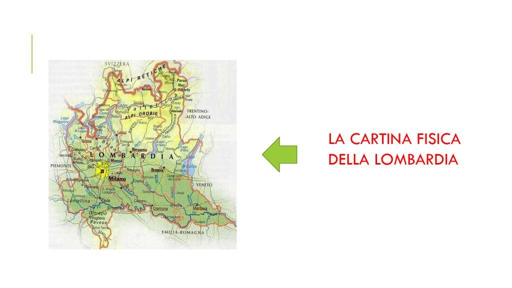 La Cartina Fisica Della Lombardia.La Lombardia Ferruccio Culatti Ppt Scaricare