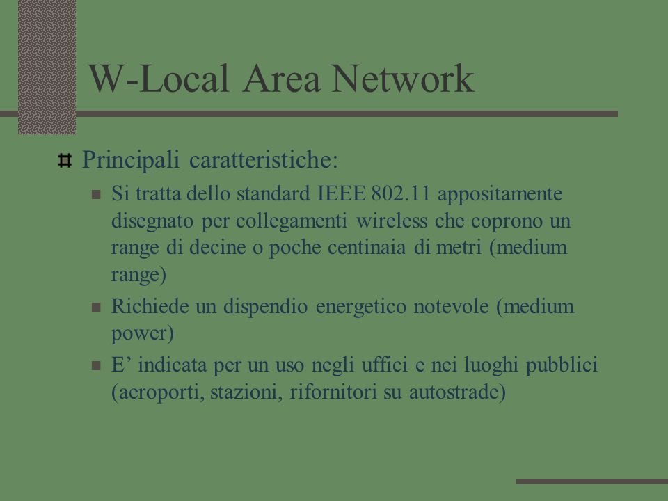W-Local Area Network Principali caratteristiche: