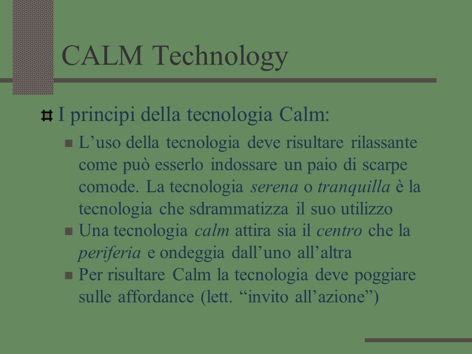 CALM Technology I principi della tecnologia Calm: