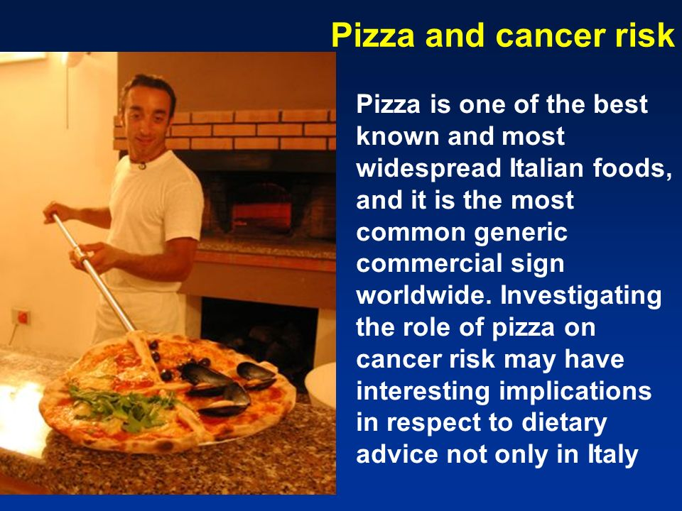 Pizza and cancer risk