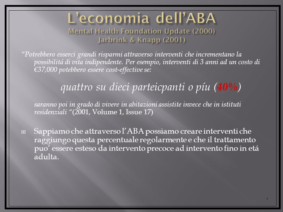 L'economia dell'ABA Mental Health Foundation Update (2000) Jarbrink & Knapp (2001)
