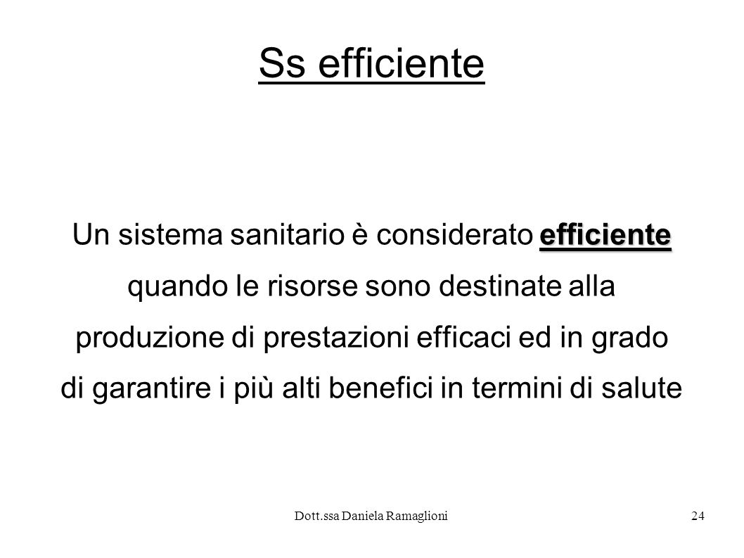 Ss efficiente Un sistema sanitario è considerato efficiente