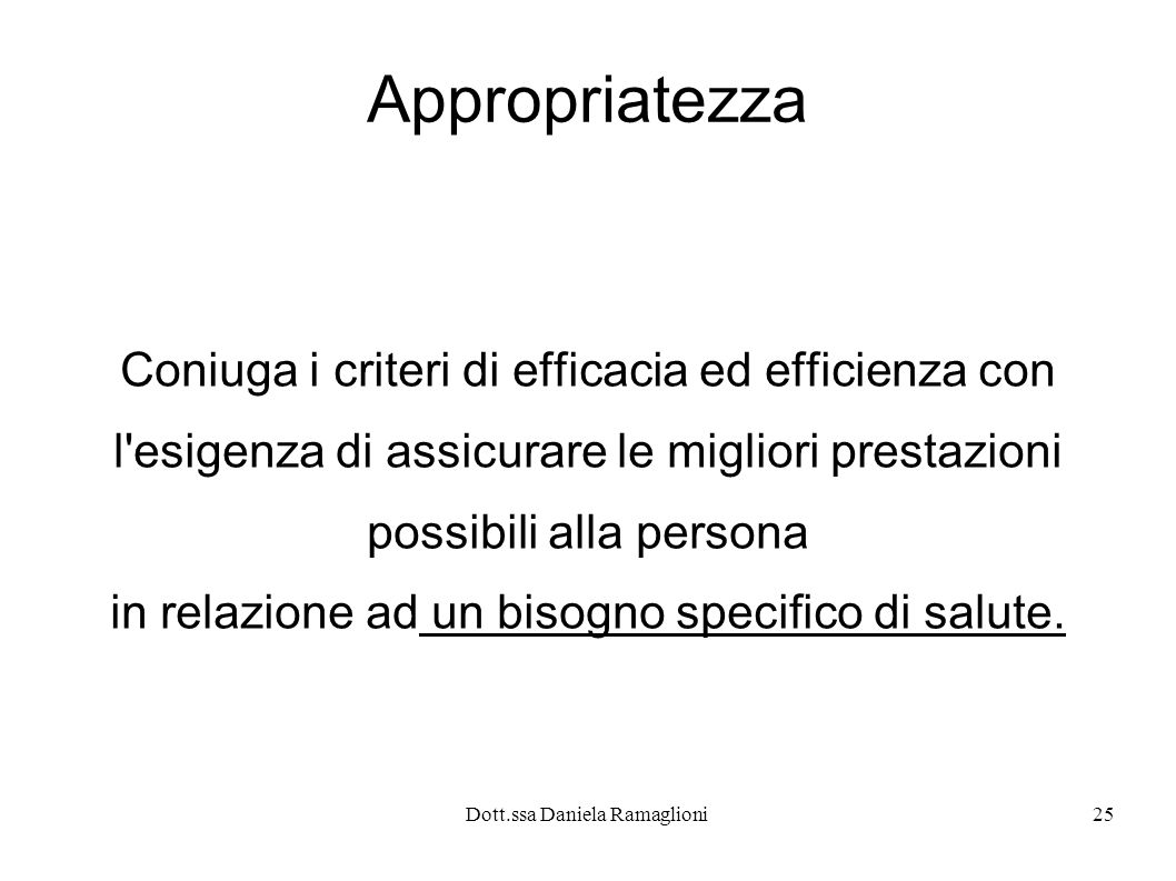 Appropriatezza Coniuga i criteri di efficacia ed efficienza con