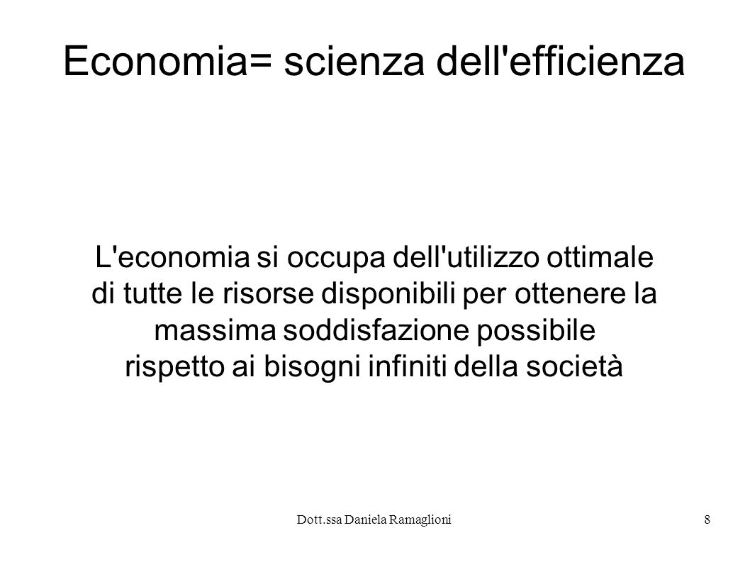 Economia= scienza dell efficienza