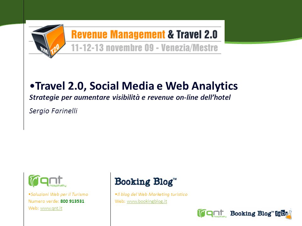 Travel 2.0, Social Media e Web Analytics Strategie per aumentare visibilità e revenue on-line dell'hotel Sergio Farinelli